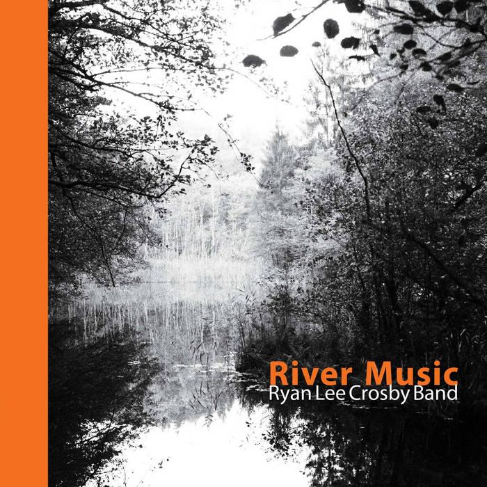 Ryan-Lee-Crosby_River-Music